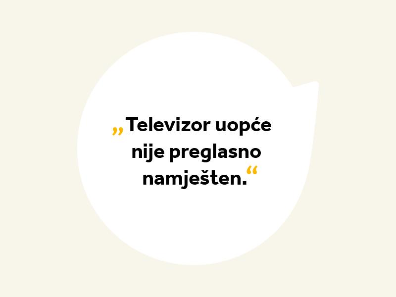 Tekst u oblačiću: Televizor nije preglasno namješten